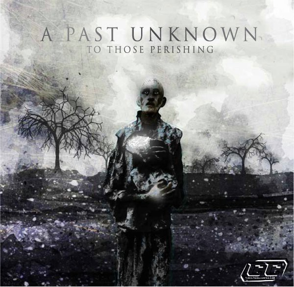 A Past Unknown - To Those Perishing 2011 English Christian Album