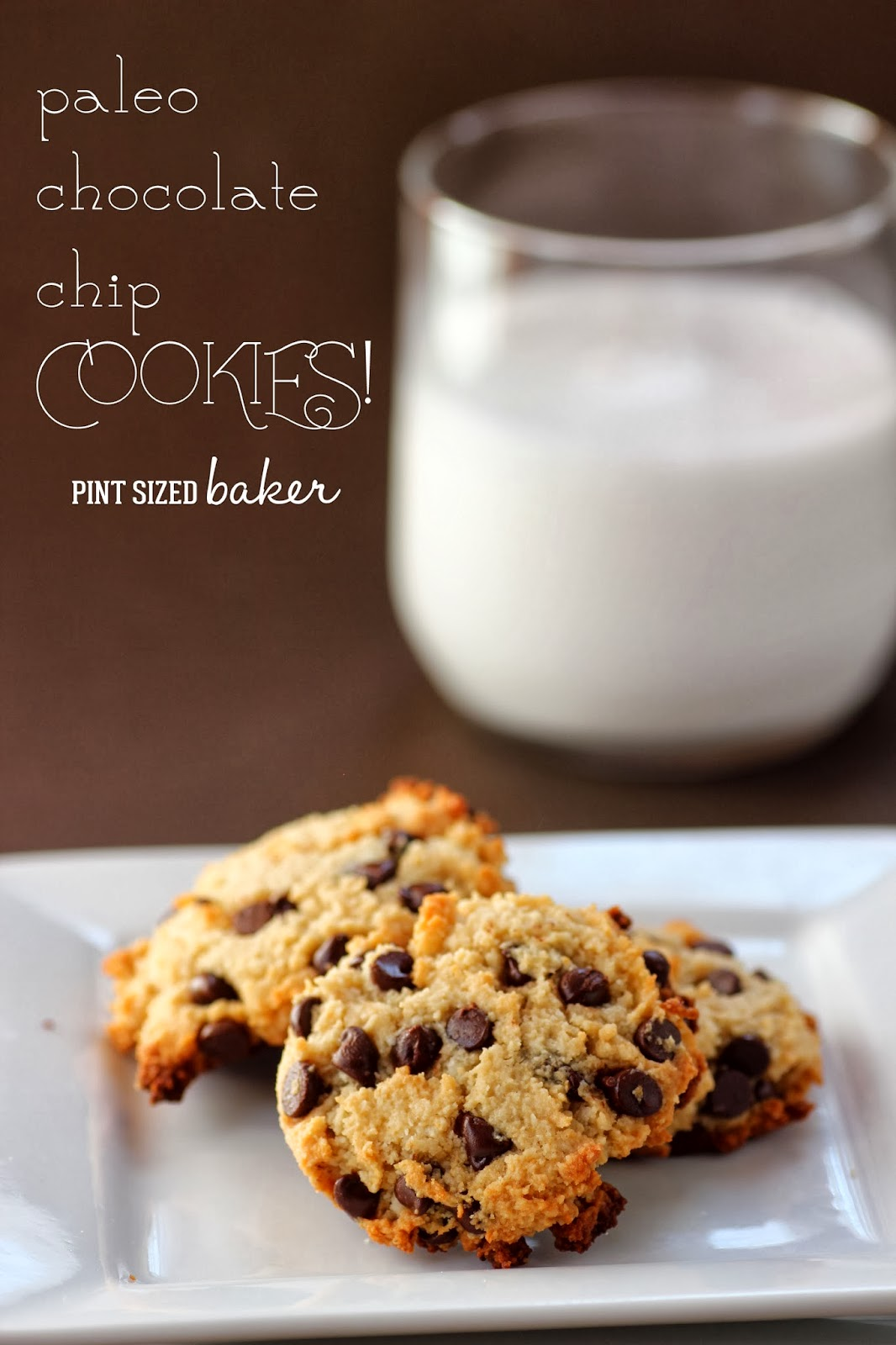 Paleo Chocolate Chip Cookies - Pint Sized Baker