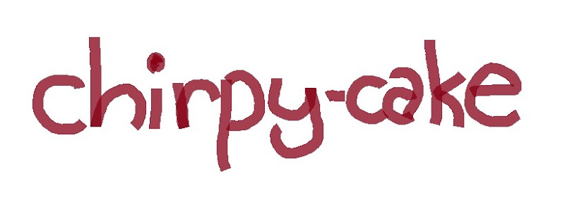 Chirpy-cake
