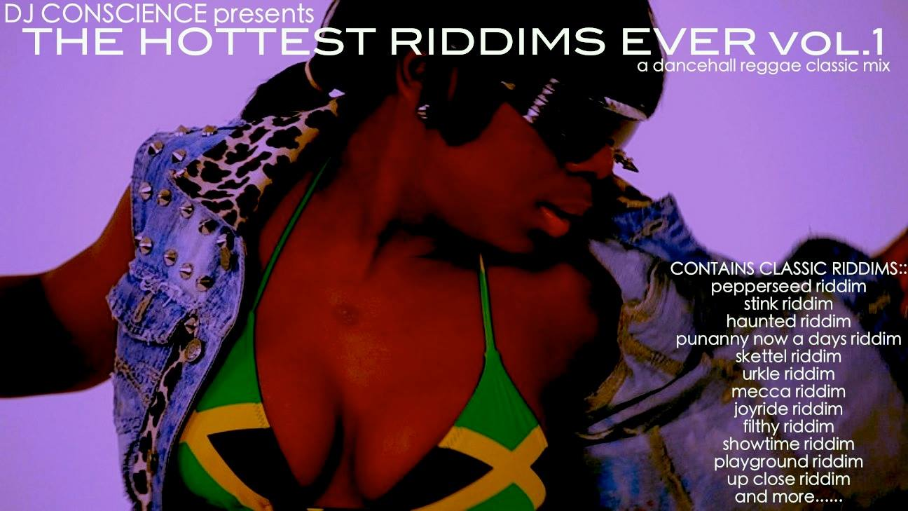 The Hottest RIddims Ever Vol 1 by DJ Conscience (Dancehall)