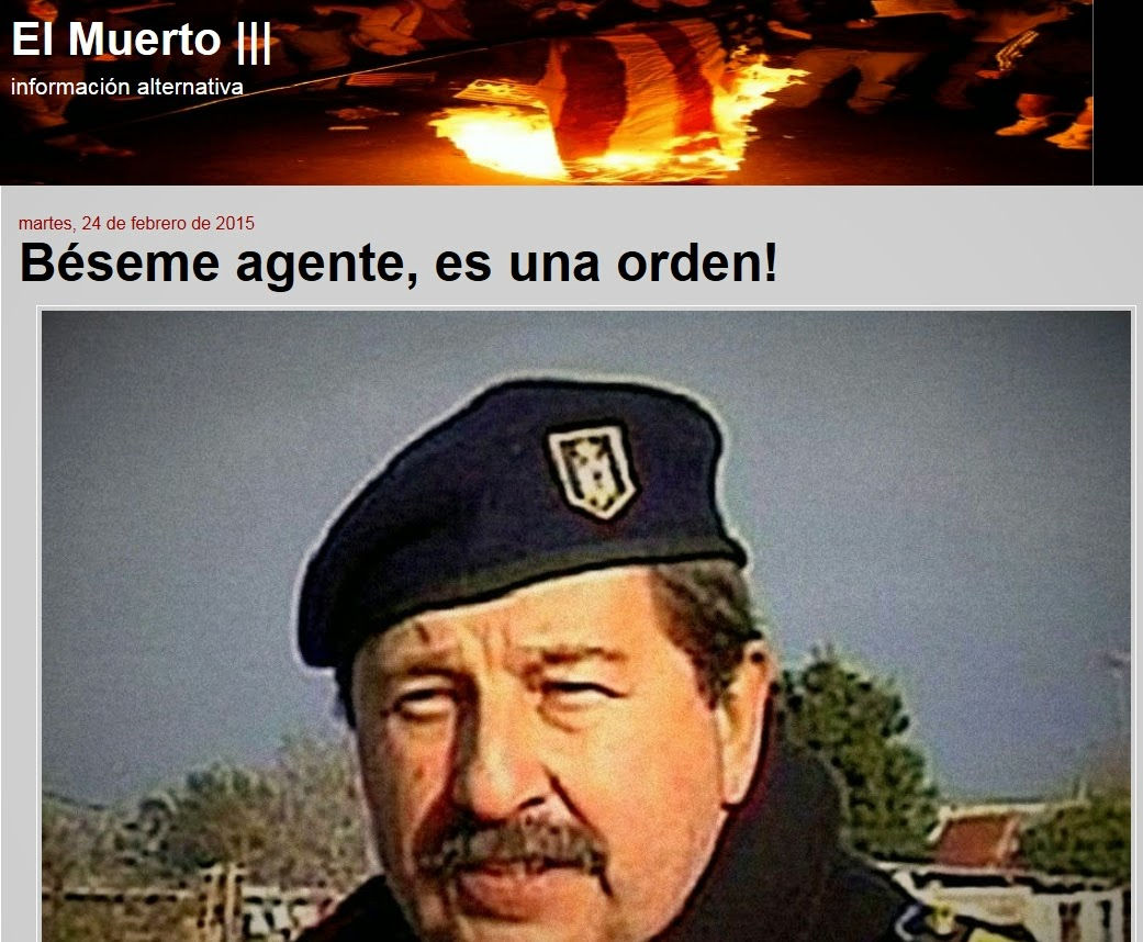 http://elmuertoquehabla.blogspot.nl/2015/02/beseme-agente-es-una-orden.html