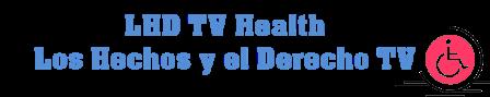 Los Hechos y el Derecho TV Health LHD TV