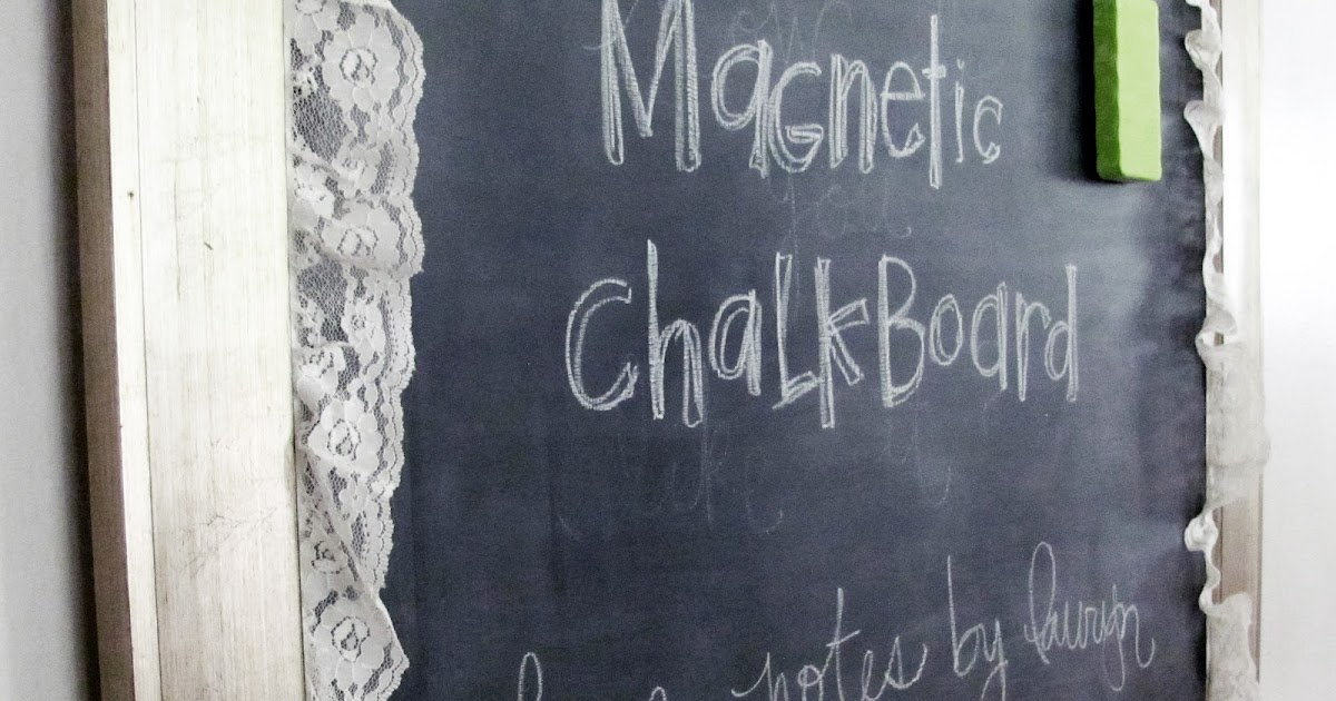 Love Notes By Lauryn Magnetic Chalkboard Tutorial How To