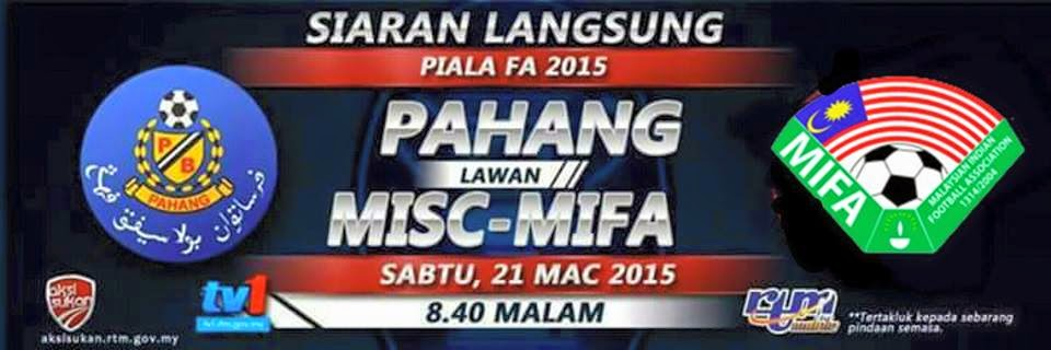 Live streaming Pahang Vs MISC-MIFA 21 Mac 2015
