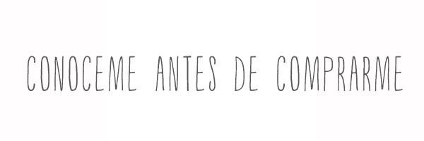 CONOCEME ANTES DE COMPRARME