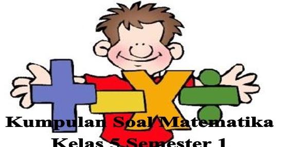 Donwload Kumpulan Soal Matematika Kelas 5 Semester 1