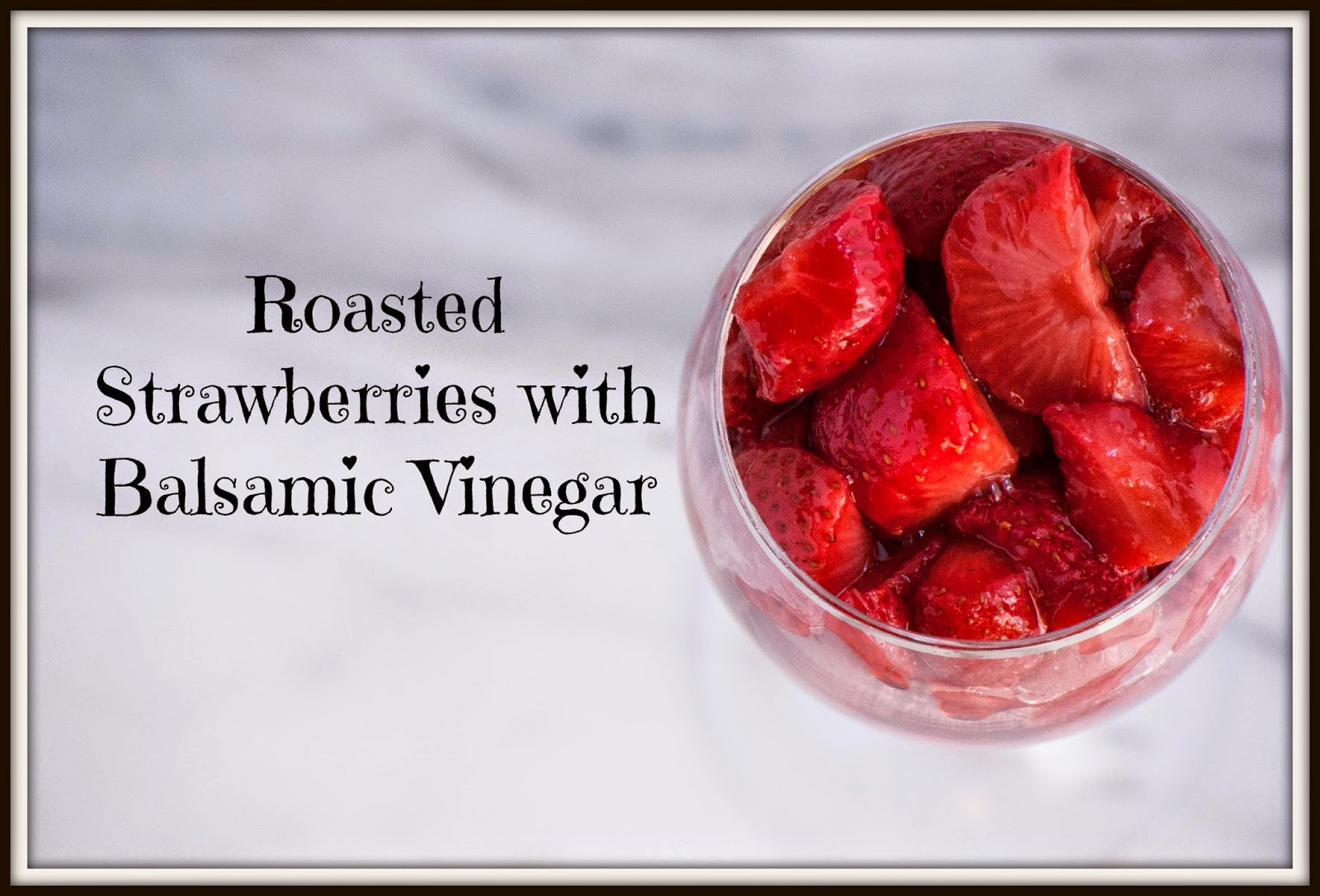 Roasted Strawberries with Balsamic Vinegar