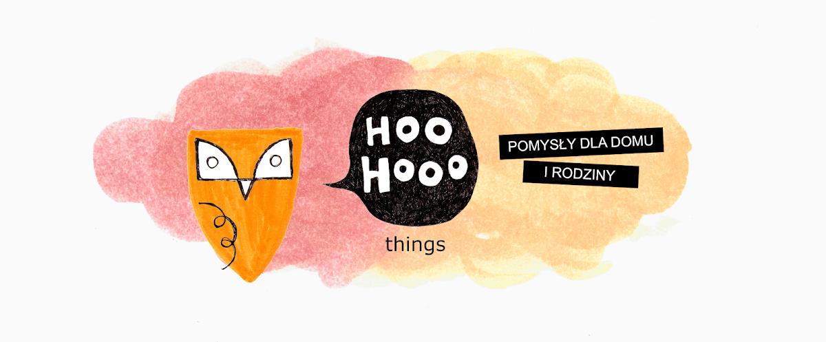 Hoo Hooo things - pomysły dla domu i rodziny