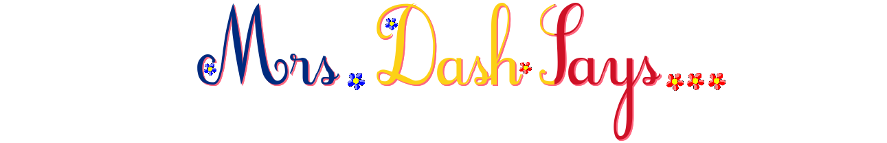 Mrs. DAsh Says...