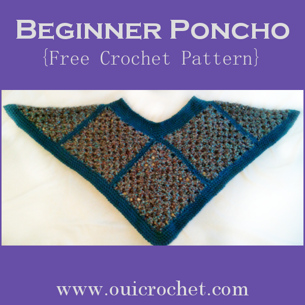 Oui Crochet Beginner Poncho Free Crochet Pattern