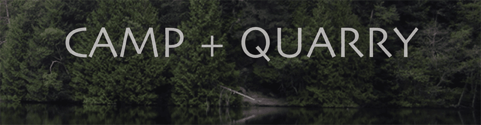 camp and quarry: making stuff and doing things in the pacific northwest
