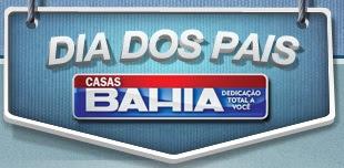 Promoção Dia dos Pais Casas Bahia