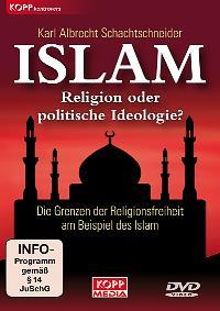 Islam - Religion oder politische Ideologie?