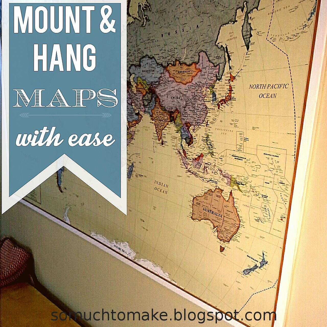 Mount and Hang Large Maps with Ease So Much To Make