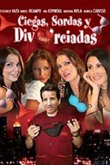 Ciegas Sordas y Divorciadas (2011)