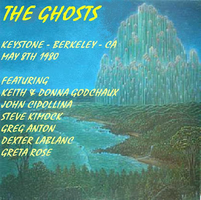 The Ghosts Featuring John Cipollina - Keystone Berkeley - CA - May 8th 1980
