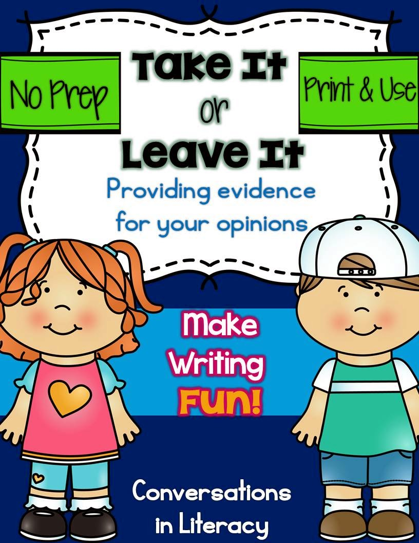 Take It or Leave It Opinion Writing with Text Evidence
