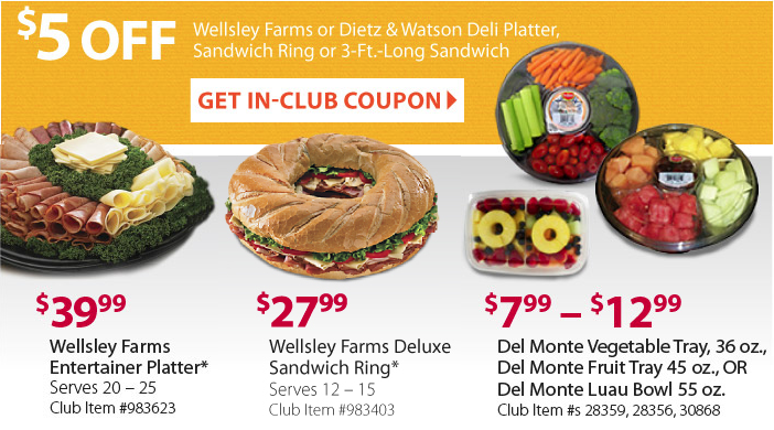 Check your emails! I've just received this $5/1 Wellsley Farms or ...: www.mybjswholesale.com/2014/06/5-off-deli-platters-sandwich-rings...
