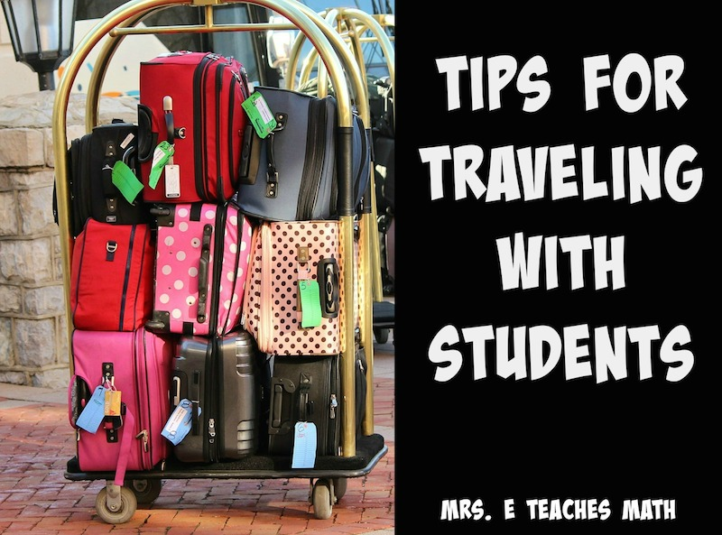 Tips for Traveling with Students  |  mrseteachesmath.blogspot.com