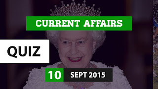 Current Affairs Quiz 10 September 2015