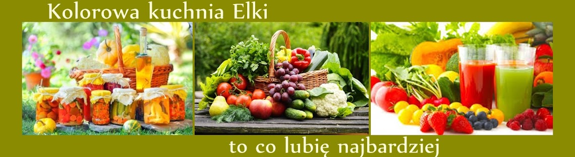 Kolorowa kuchnia Elki