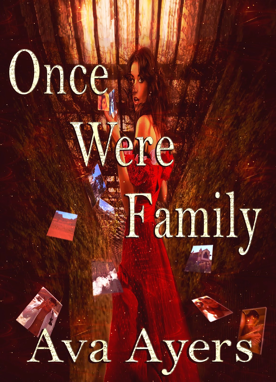 ONCE WERE FAMILY: A SUSPENSE NOVEL AVA AYERS IN RELEASE