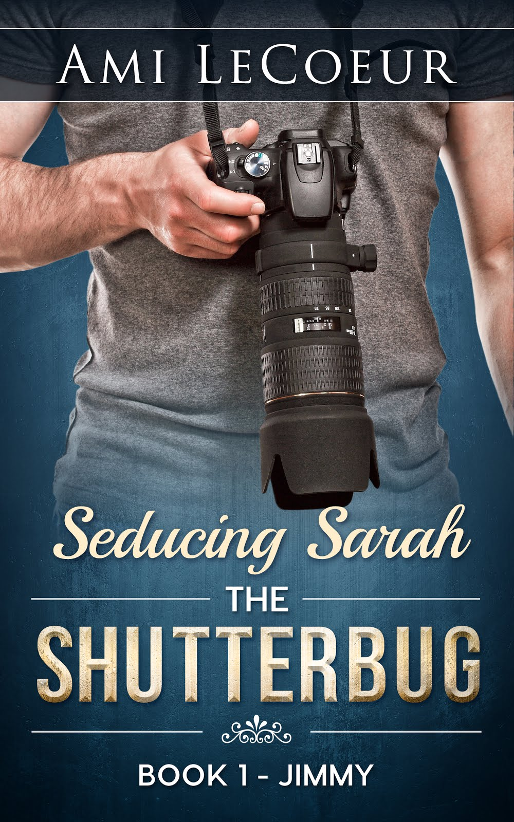 Seducing Sarah Book 1 - The Shutterbug: Jimmy
