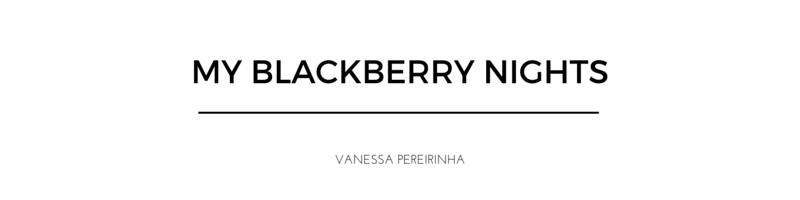 <center>my blackberry nights</center>