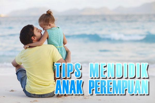 Tips Mendidik Anak Perempuan