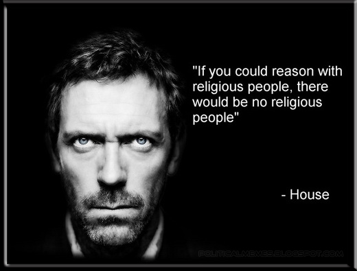 Political Memes: Dr. House M.D.: On Religious People