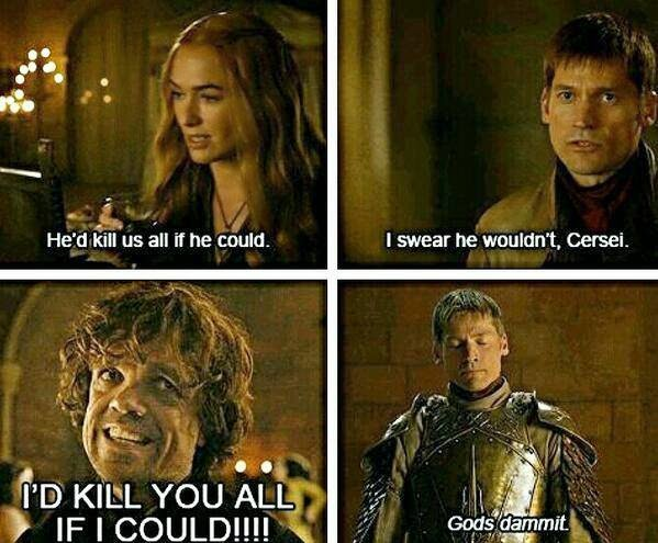 #GameOfThrones Tyrion, Kill Them All | Meme