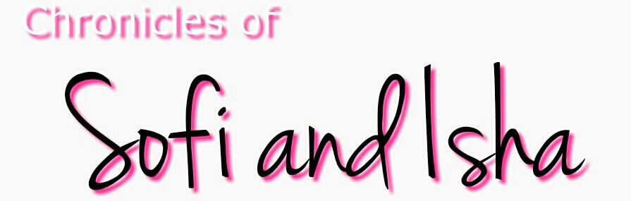 Chronicles of Sofi and Isha