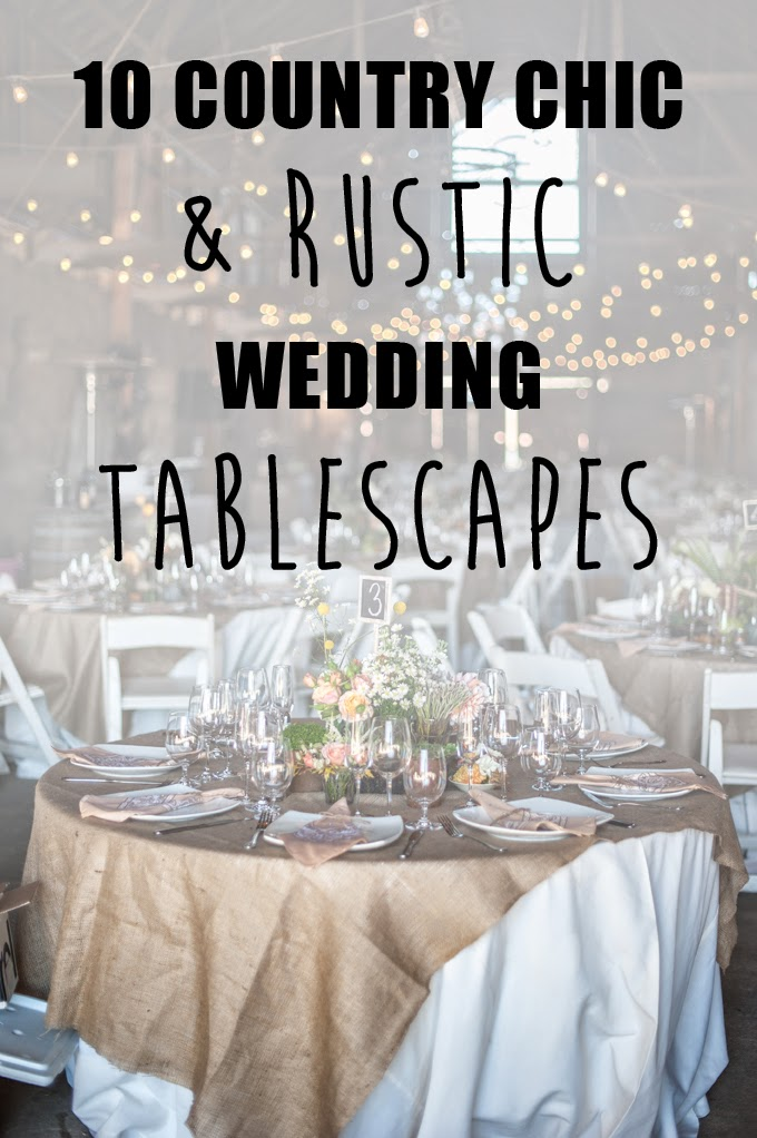 10 Country Chic and Rustic Wedding Tablescapes