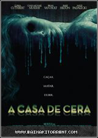 Capa Baixar Filme A Casa de Cera Dublado   Torrent Baixaki Download