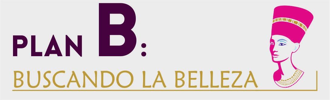 Plan B: BUSCANDO LA BELLEZA