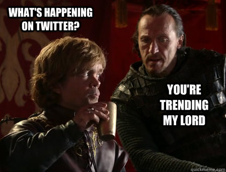 [Image: game-of-thrones-tyrion-funny-meme-twitter.png]