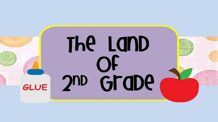 The Land of 2nd Grade