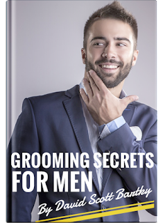 Grooming Secrets For Men - The Ultimate Guide To Improving Your Appearance