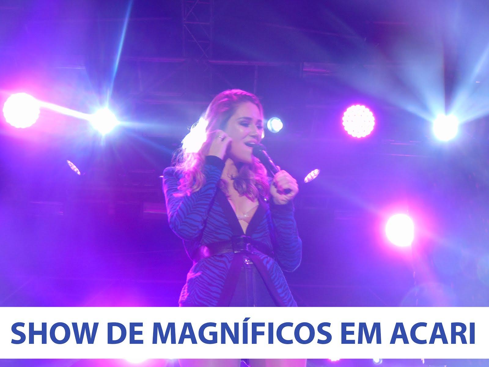 CONFIRA O SHOW DE MAGNÍFICOS EM ACARÍ