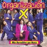 Organización X - MÁS BORRACHITOS QUE NUNCA 1997 Disco Completo