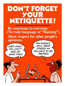 netiquette and people I am doing a class project and i need to know what some examples of bad and good netiquette are i need threee for each please thanks.