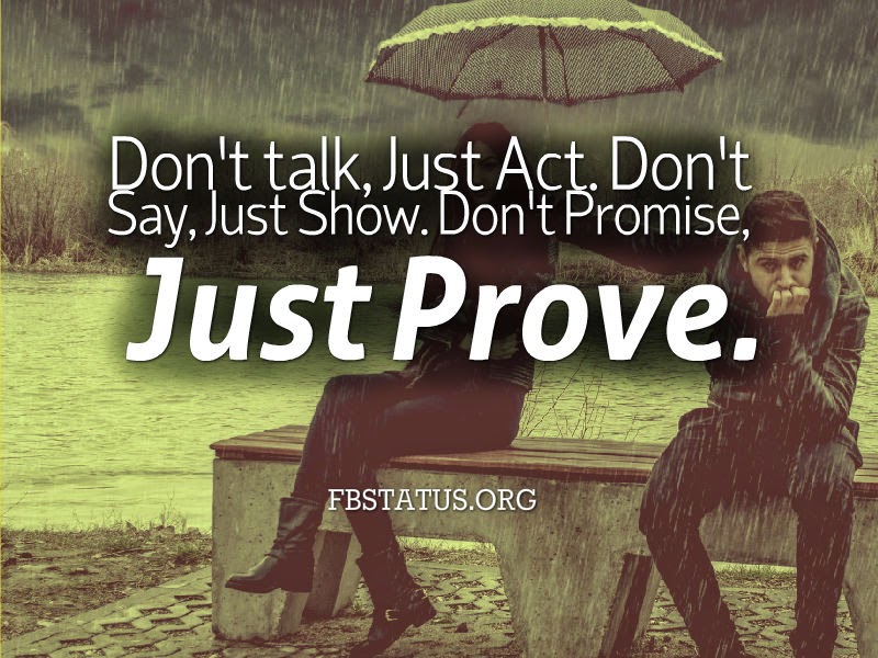 Don't Promise, Just Prove.  --Life Status