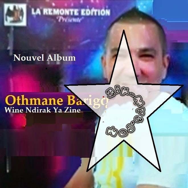 Othmane Barigou - Wine Ndirak Ya Zine 2014