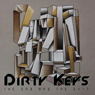 Dirty Keys - The End And The Exit