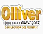 OLLIVER GRAVAÇÕES O DIVULGADOR DOS ARTISTAS