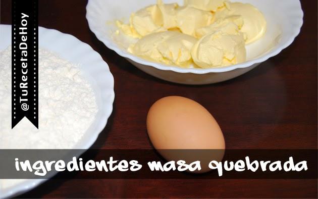 Ingredientes para hacer Masa quebrada o pasta brisa casera