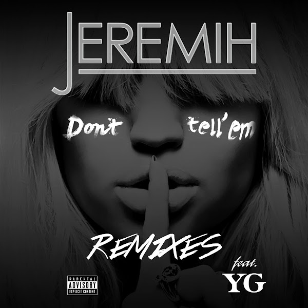Jeremih - Don't Tell 'Em (Remixes) [feat. YG] Cover