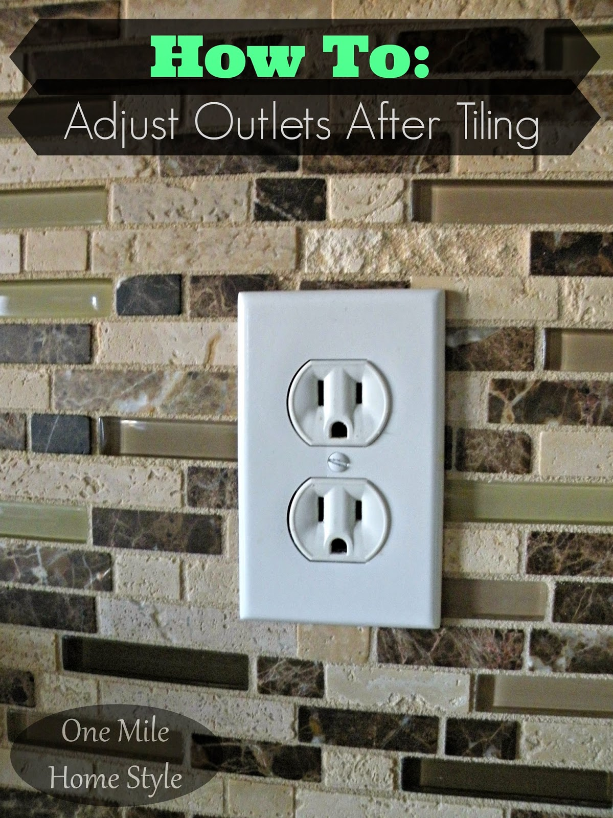 How To Adjust Electrical Outlets After Tiling | One Mile Home Style