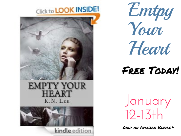 http://www.amazon.com/Empty-Your-Heart-K-N-Lee-ebook/dp/B00F5FUEIS/ref=sr_1_1?s=digital-text&ie=UTF8&qid=1389543120&sr=1-1&keywords=empty+your+heart
