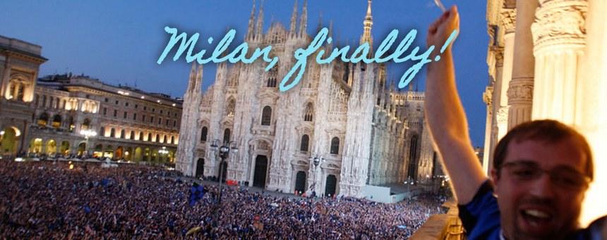 Milan, finally!